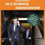 Gerhard Winkler: In 2 Stunden Jobinterview